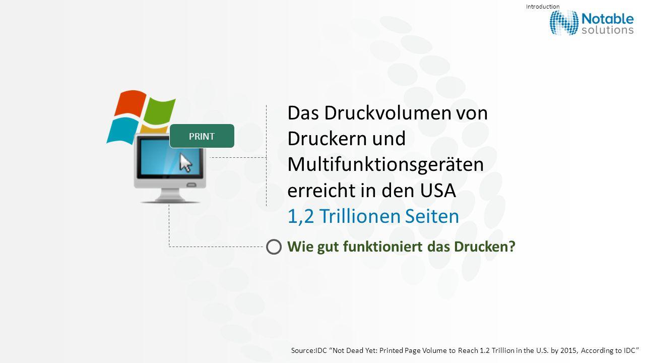 Das Druckvolumen von Druckern und Multifunktionsgeräten erreicht in den USA 1,2 Trillionen Seiten Wie gut funktioniert das Drucken? Source:IDC Not Dea