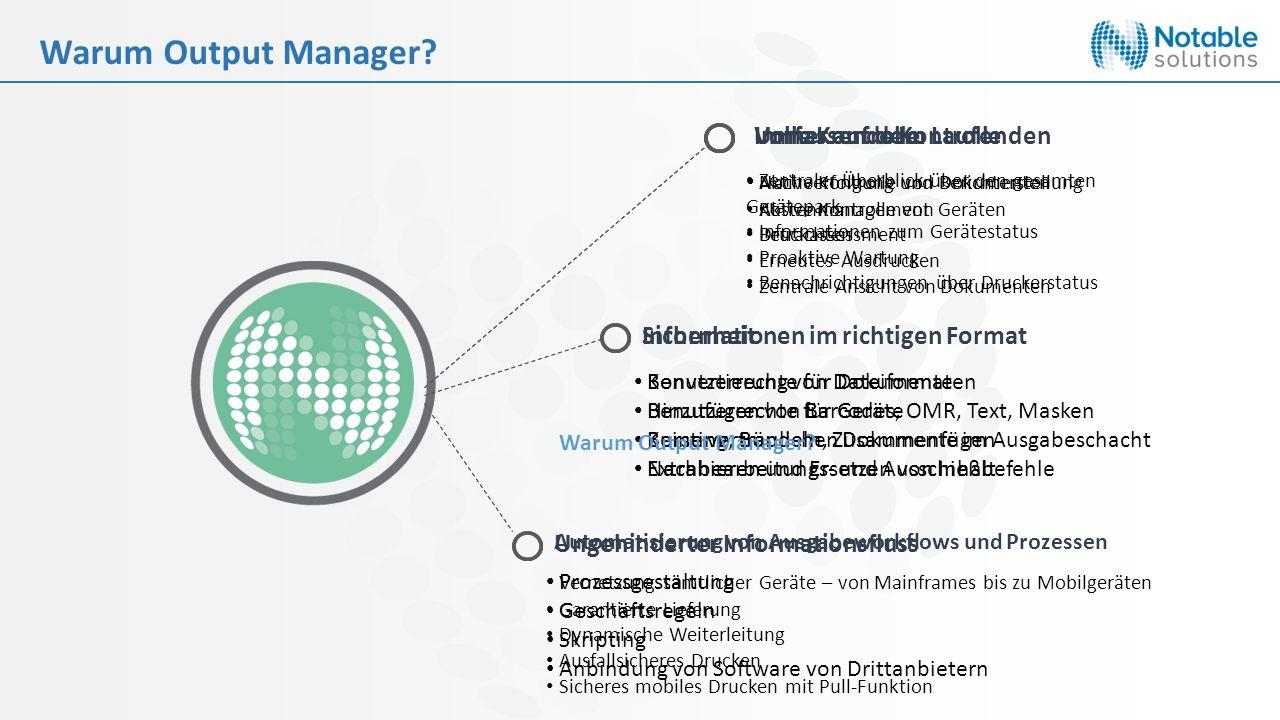 Warum Output Manager? Umfassende Kontrolle Nachverfolgung und Berichterstellung Kostenmanagement Druckassessment Sicherheit Benutzerrechte für Dokumen