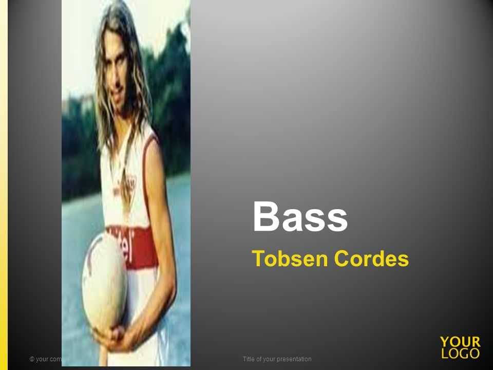 Bass Tobsen Cordes © your company name. All rights reserved.Title of your presentation