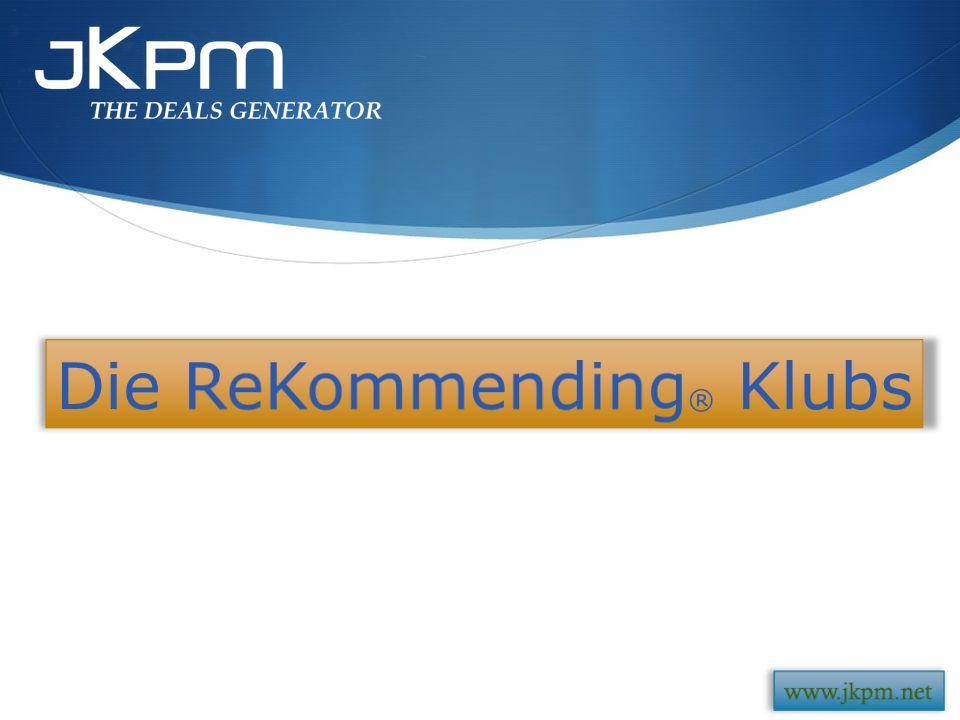 Ermöglicht, sich das Konzept ReKommending ® mit eigener Identität, geografisch oder branchensprezifisch anzueignen, und die wirksamen Werkzeuge JKPM auszunutzen.