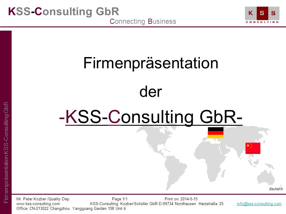 KSS-Consulting GbR Firmenpräsentation der -KSS-Consulting GbR- Mr. Peter Kozber /Quality Dep. Page 1/1 Print on: 2014-5-15 www.kss-consulting.com KSS-