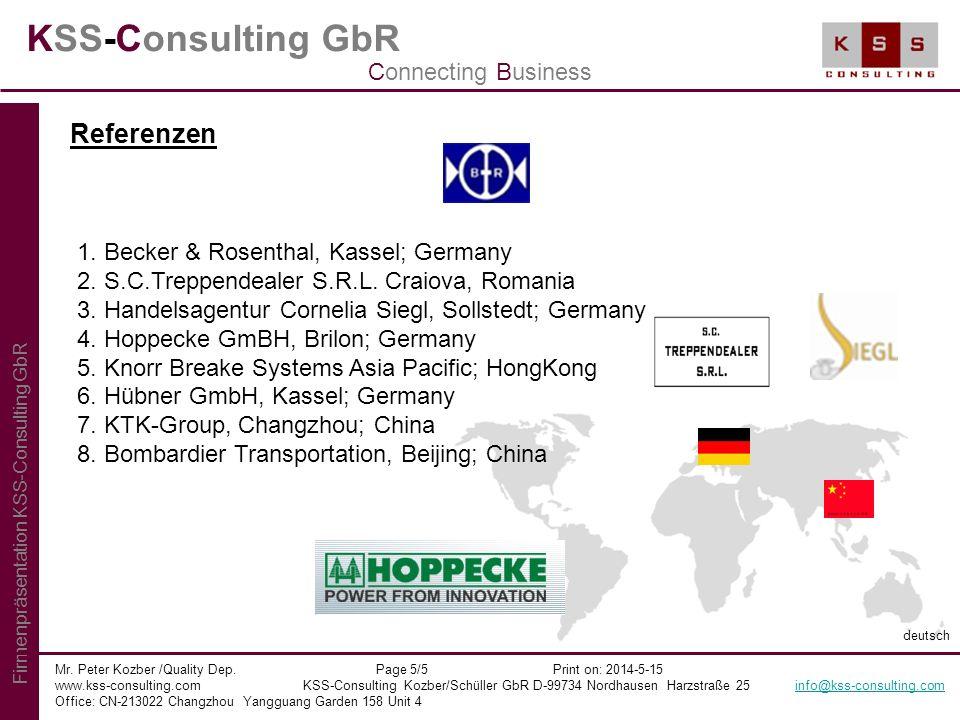 KSS-Consulting GbR Mr. Peter Kozber /Quality Dep. Page 5/5 Print on: 2014-5-15 www.kss-consulting.com KSS-Consulting Kozber/Schüller GbR D-99734 Nordh