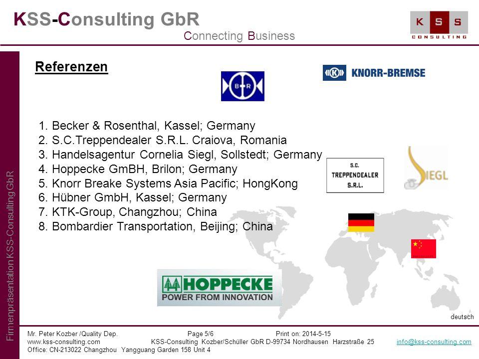 KSS-Consulting GbR Mr. Peter Kozber /Quality Dep. Page 5/6 Print on: 2014-5-15 www.kss-consulting.com KSS-Consulting Kozber/Schüller GbR D-99734 Nordh