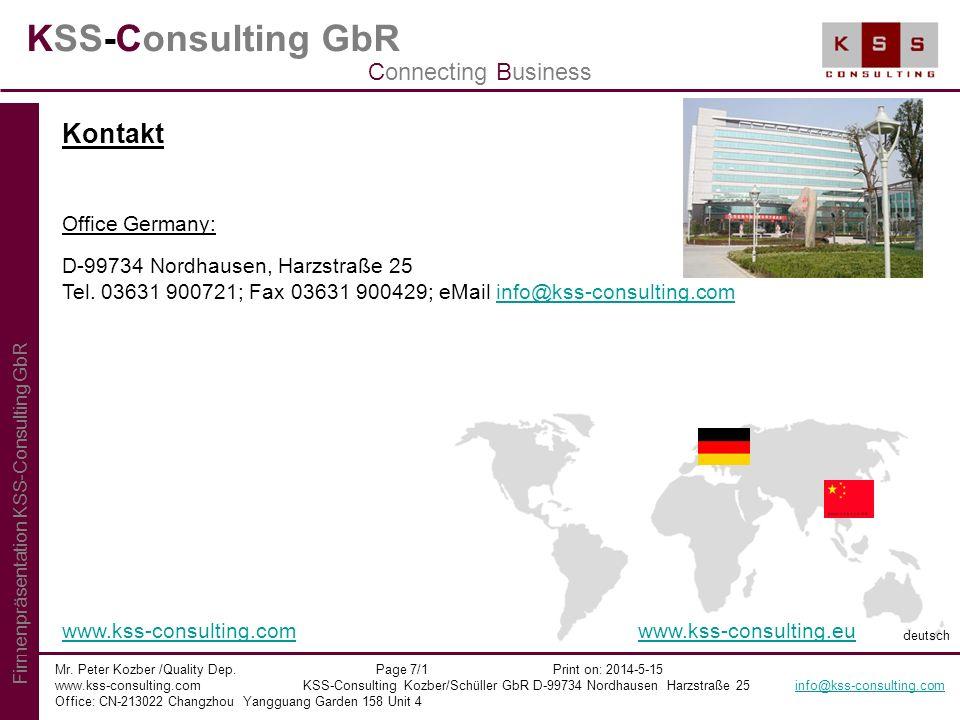 KSS-Consulting GbR Mr. Peter Kozber /Quality Dep. Page 7/1 Print on: 2014-5-15 www.kss-consulting.com KSS-Consulting Kozber/Schüller GbR D-99734 Nordh