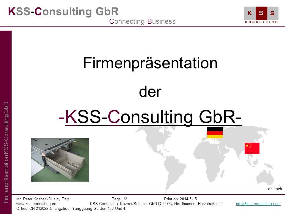 KSS-Consulting GbR Firmenpräsentation der -KSS-Consulting GbR- Mr. Peter Kozber /Quality Dep. Page 1/2 Print on: 2014-5-15 www.kss-consulting.com KSS-