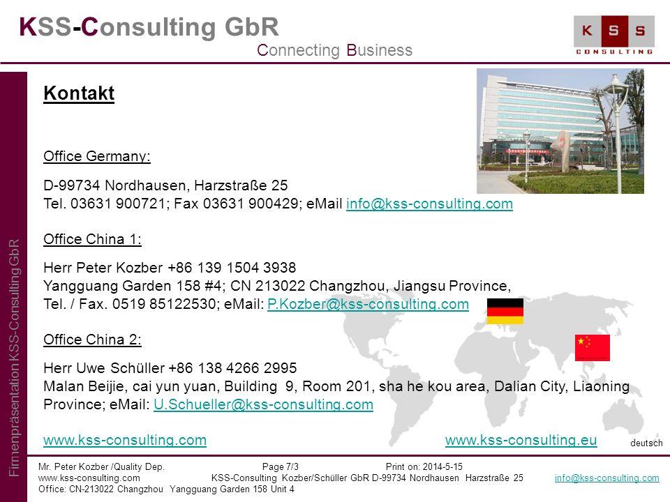 KSS-Consulting GbR Mr. Peter Kozber /Quality Dep. Page 7/3 Print on: 2014-5-15 www.kss-consulting.com KSS-Consulting Kozber/Schüller GbR D-99734 Nordh