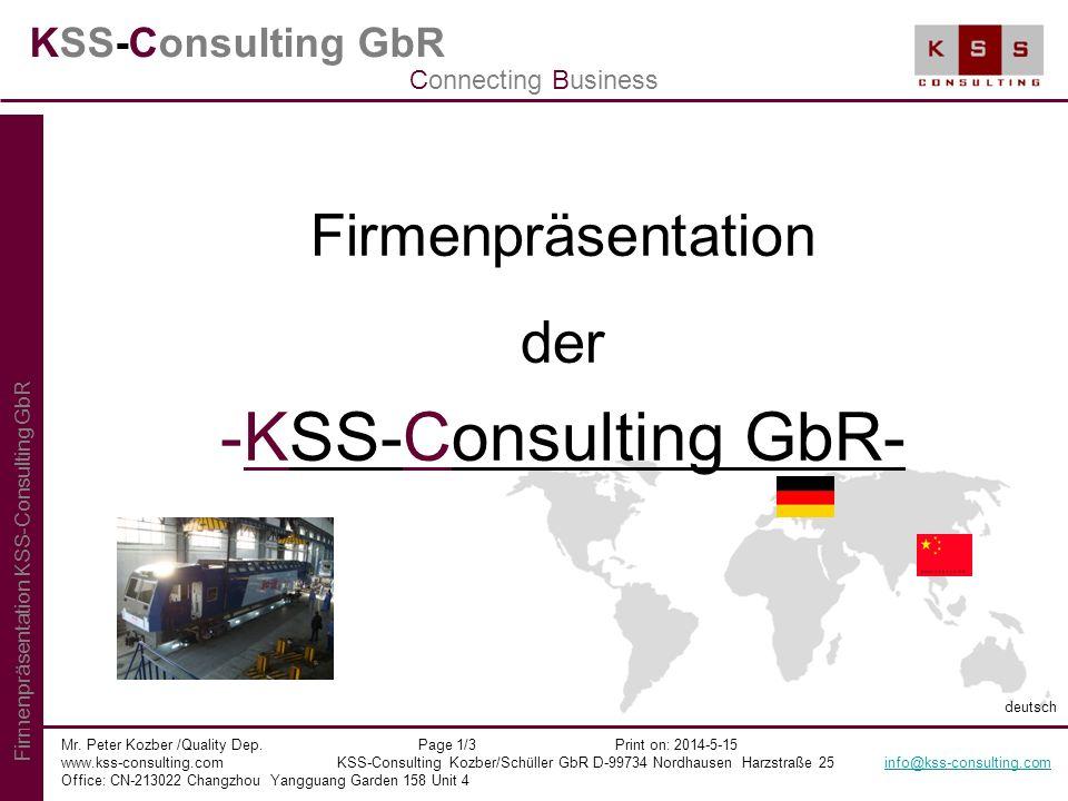 KSS-Consulting GbR Firmenpräsentation der -KSS-Consulting GbR- Mr. Peter Kozber /Quality Dep. Page 1/3 Print on: 2014-5-15 www.kss-consulting.com KSS-