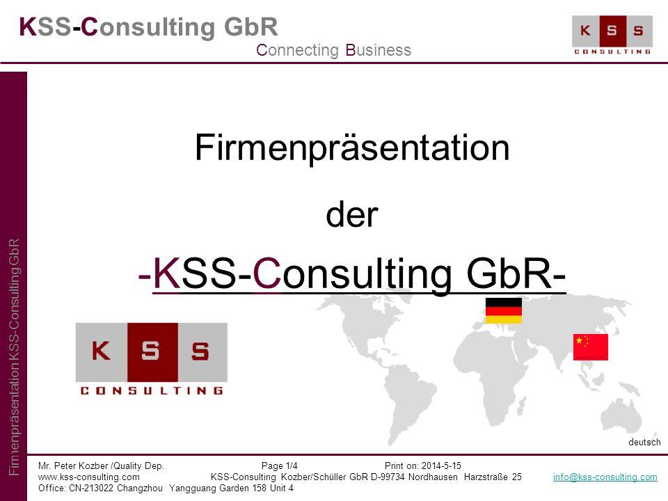 KSS-Consulting GbR Firmenpräsentation der -KSS-Consulting GbR- Mr. Peter Kozber /Quality Dep. Page 1/4 Print on: 2014-5-15 www.kss-consulting.com KSS-