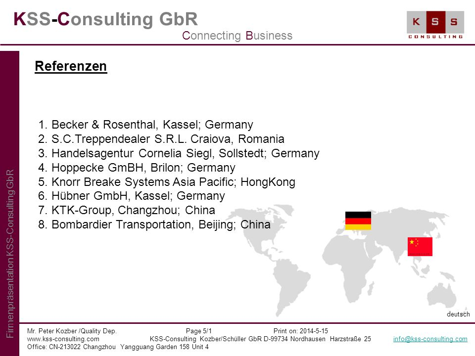 KSS-Consulting GbR Mr. Peter Kozber /Quality Dep. Page 5/1 Print on: 2014-5-15 www.kss-consulting.com KSS-Consulting Kozber/Schüller GbR D-99734 Nordh