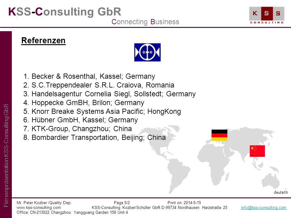 KSS-Consulting GbR Mr. Peter Kozber /Quality Dep. Page 5/2 Print on: 2014-5-15 www.kss-consulting.com KSS-Consulting Kozber/Schüller GbR D-99734 Nordh