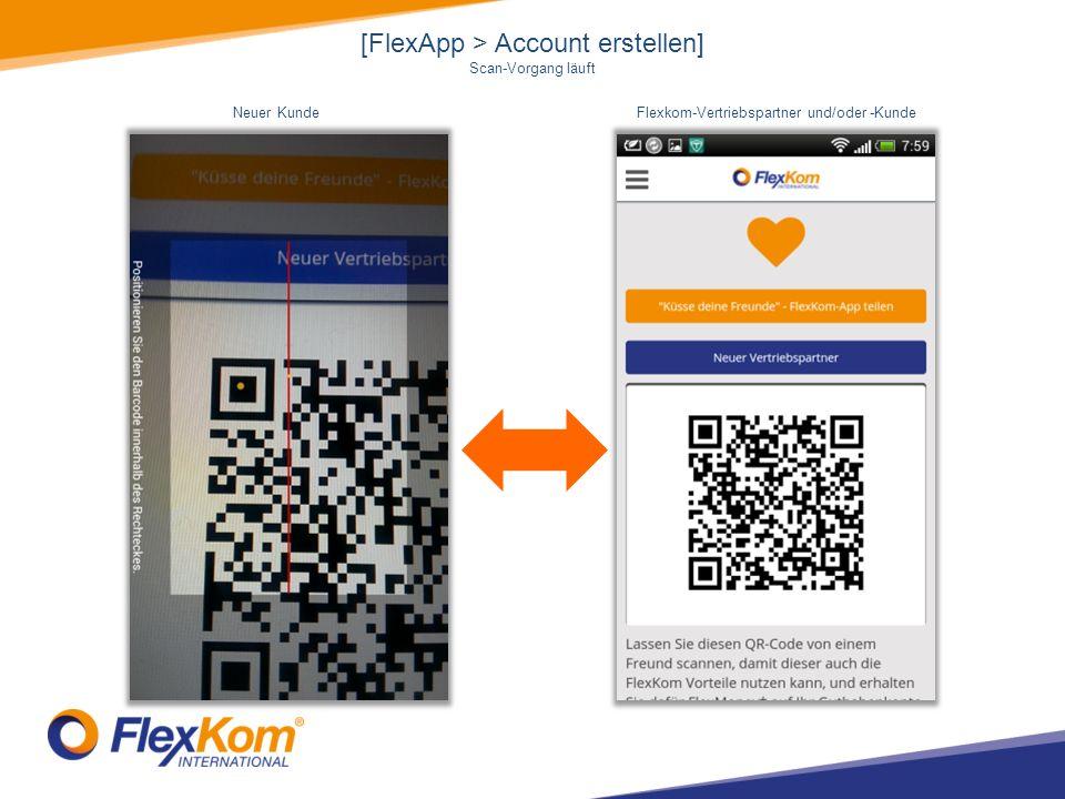 [FlexApp > Account erstellen] Scan-Vorgang läuft Neuer KundeFlexkom-Vertriebspartner und/oder -Kunde
