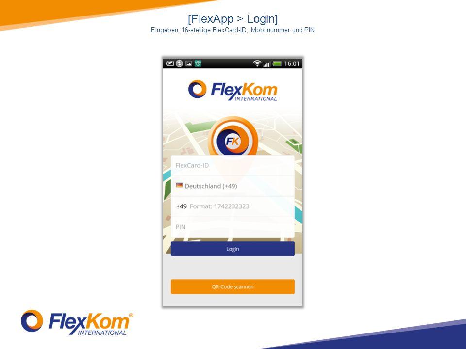 [FlexApp > Login] Eingeben: 16-stellige FlexCard-ID, Mobilnummer und PIN