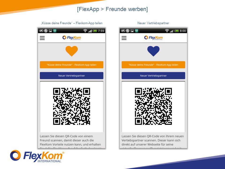 [FlexApp > Freunde werben] Küsse deine Freunde – Flexkom-App teilenNeuer Vertriebspartner