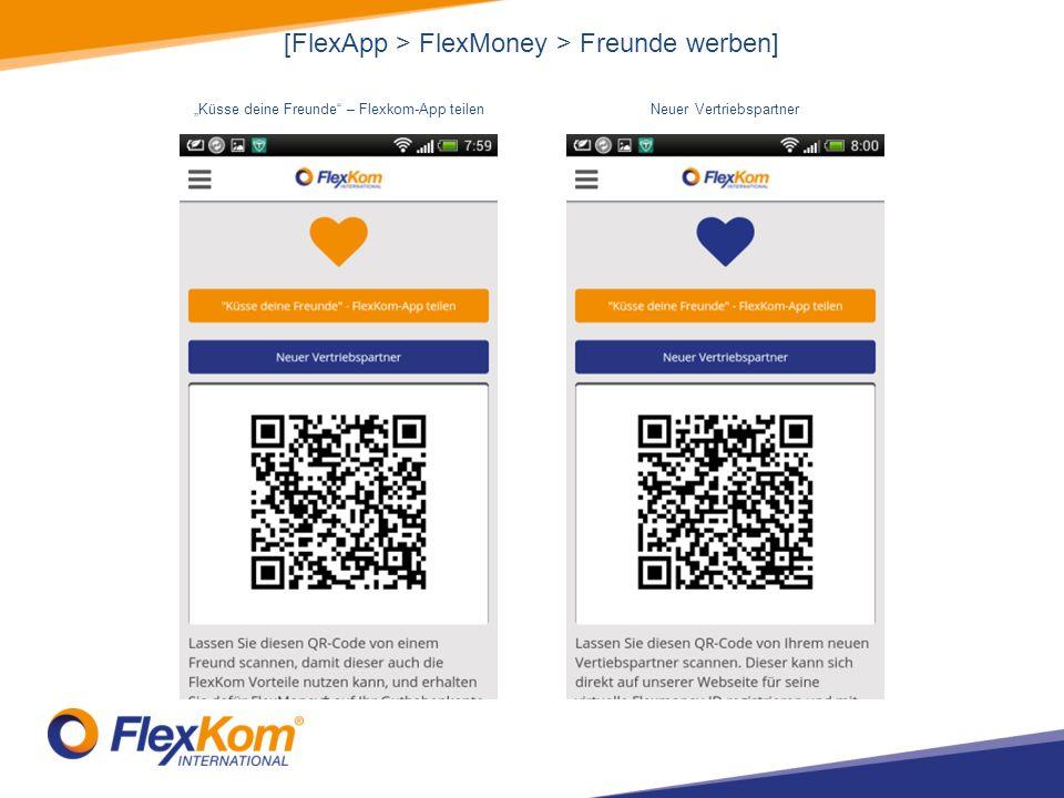 [FlexApp > FlexMoney > Freunde werben] Küsse deine Freunde – Flexkom-App teilenNeuer Vertriebspartner