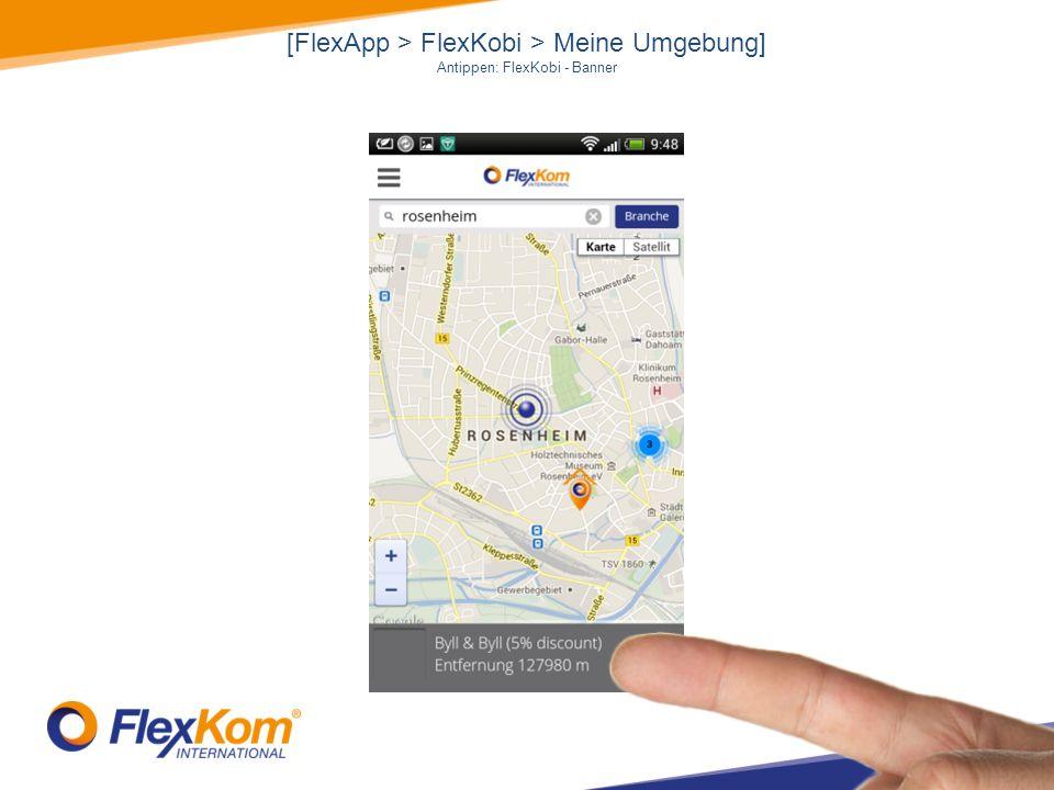 [FlexApp > FlexKobi > Meine Umgebung] Antippen: FlexKobi - Banner
