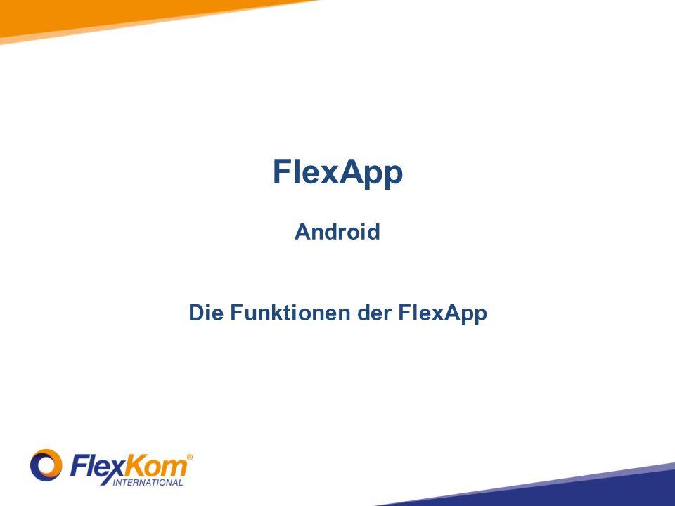 FlexApp Android Die Funktionen der FlexApp