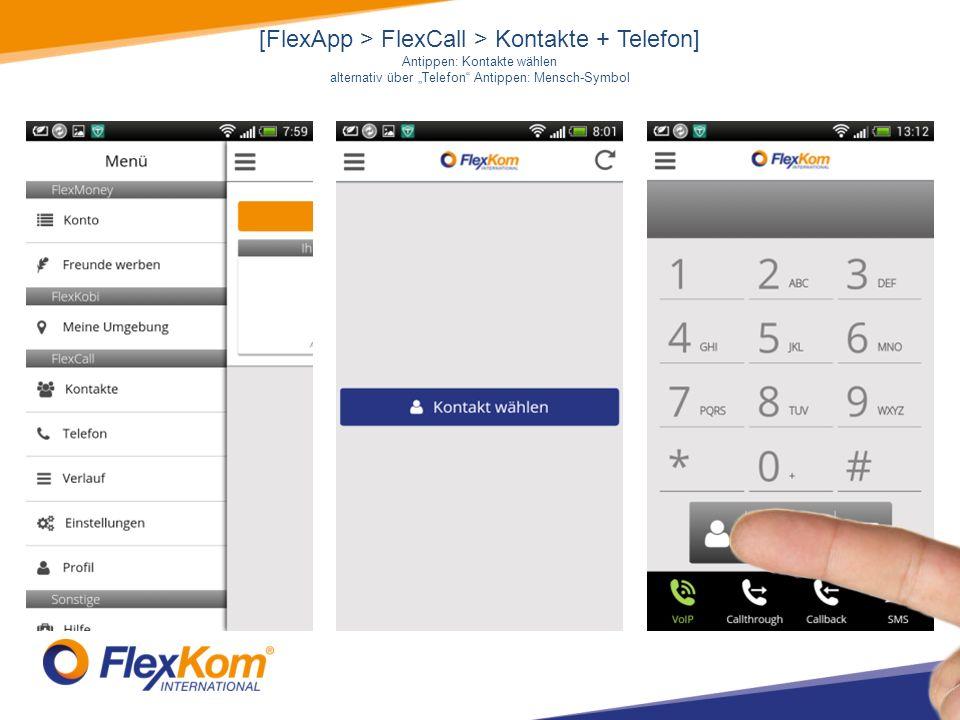 [FlexApp > FlexCall > Kontakte + Telefon] Antippen: Kontakte wählen alternativ über Telefon Antippen: Mensch-Symbol