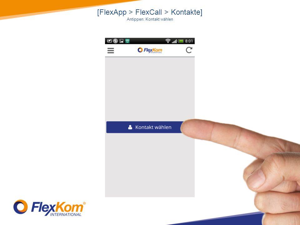 [FlexApp > FlexCall > Kontakte] Antippen: Kontakt wählen