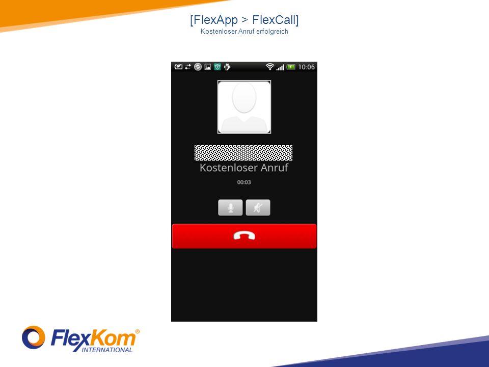 [FlexApp > FlexCall] Kostenloser Anruf erfolgreich