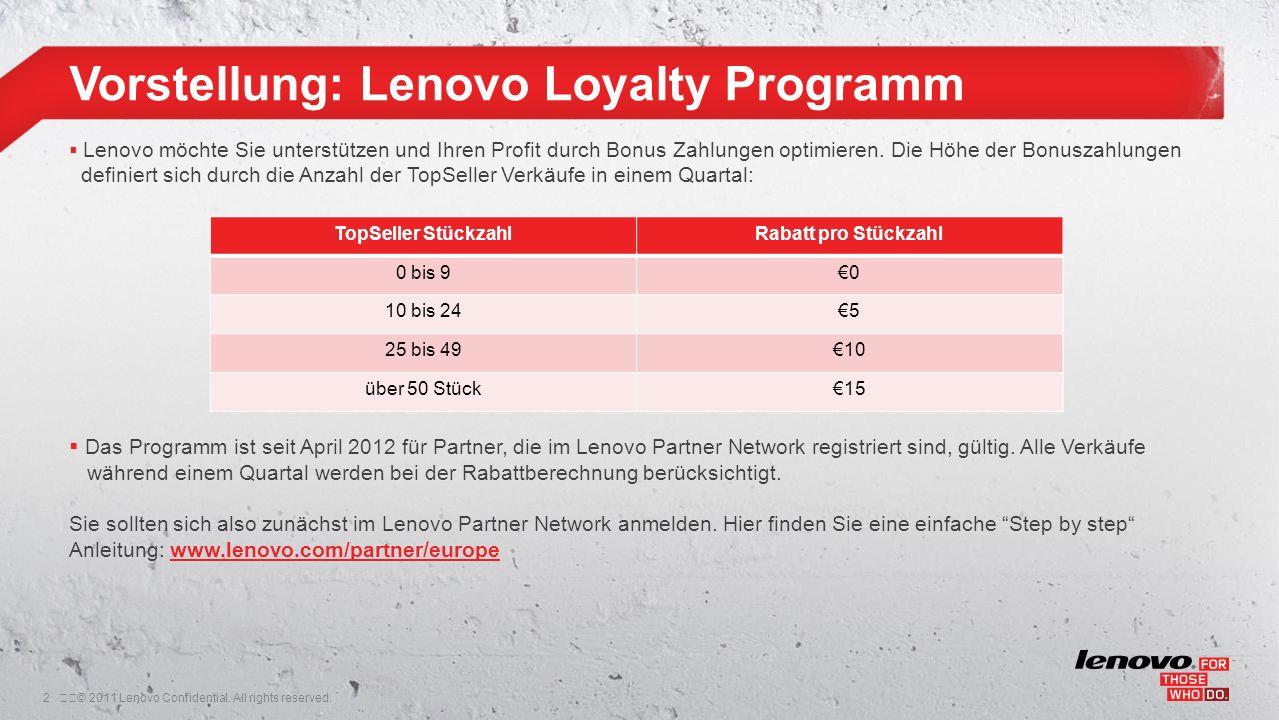 2© 2011 Lenovo Confidential. All rights reserved. Lenovo möchte Sie unterstützen und Ihren Profit durch Bonus Zahlungen optimieren. Die Höhe der Bon