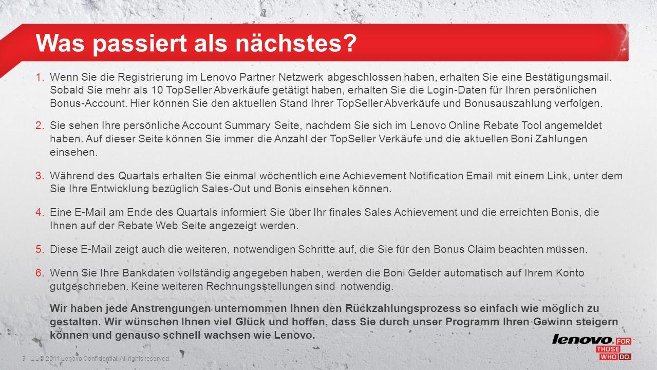 3© 2011 Lenovo Confidential. All rights reserved. 1.Wenn Sie die Registrierung im Lenovo Partner Netzwerk abgeschlossen haben, erhalten Sie eine Bes