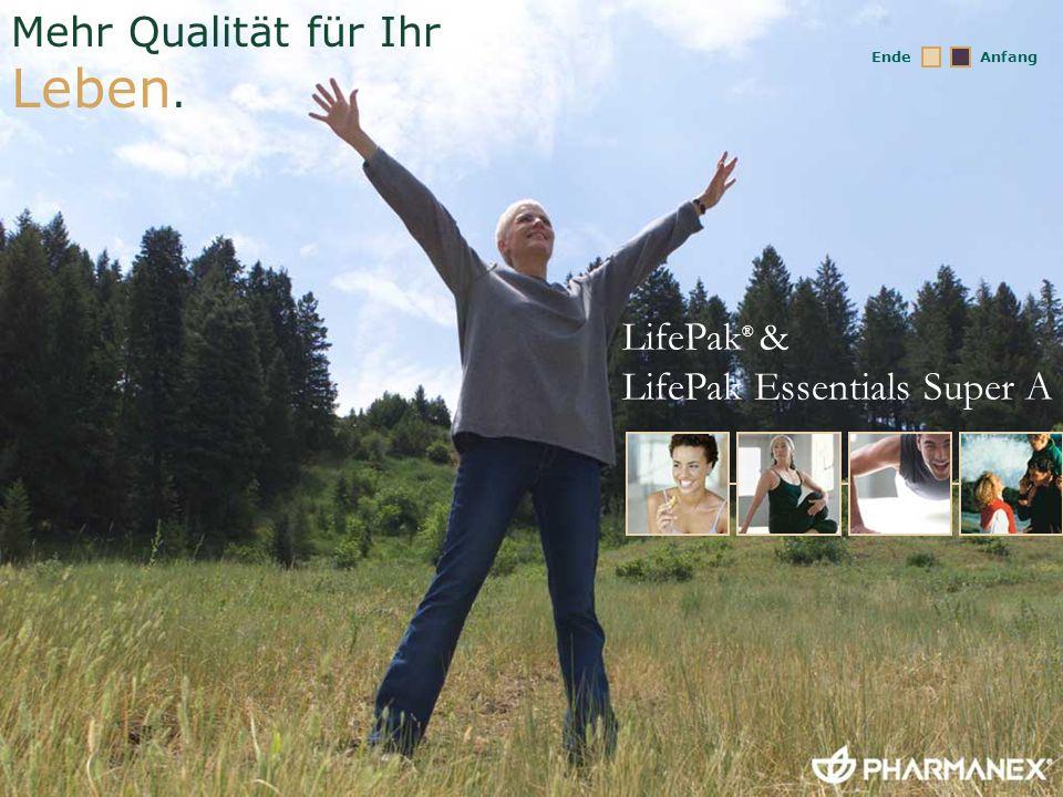 LifePak ® & LifePak Essentials Super A Mehr Qualität für Ihr Leben. AnfangEnde