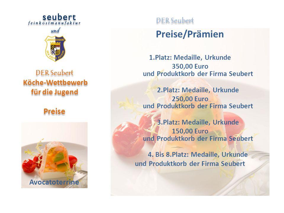 Preise/Prämien 1.Platz: Medaille, Urkunde 350,00 Euro und Produktkorb der Firma Seubert 2.Platz: Medaille, Urkunde 250,00 Euro und Produktkorb der Fir