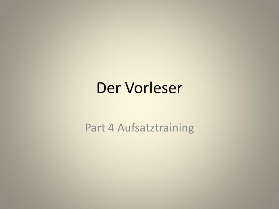 Der Vorleser Part 4 Aufsatztraining