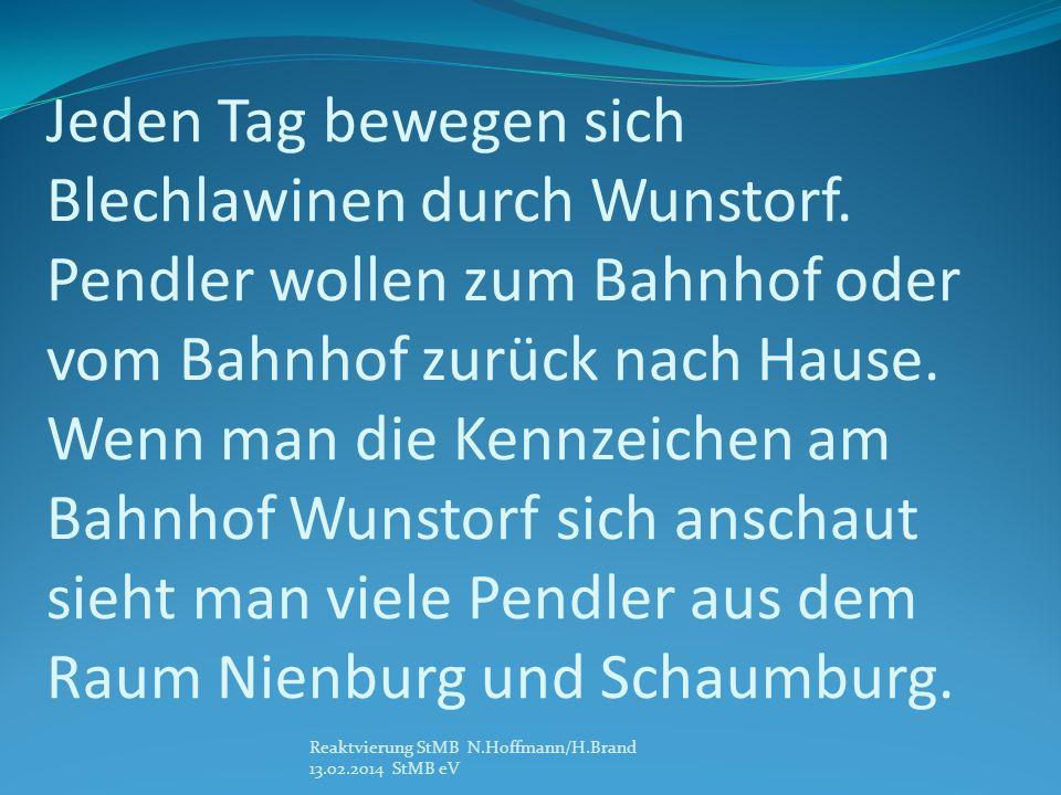 Jeden Tag bewegen sich Blechlawinen durch Wunstorf. Pendler wollen zum Bahnhof oder vom Bahnhof zurück nach Hause. Wenn man die Kennzeichen am Bahnhof