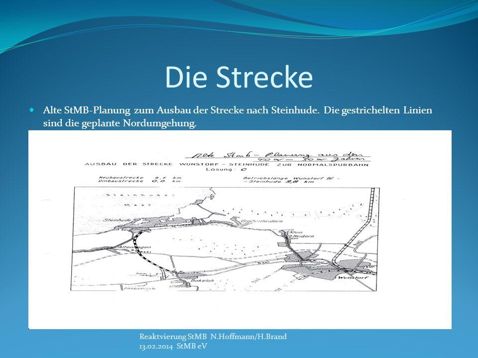 Die Strecke Alte StMB-Planung zum Ausbau der Strecke nach Steinhude. Die gestrichelten Linien sind die geplante Nordumgehung. Reaktvierung StMB N.Hoff