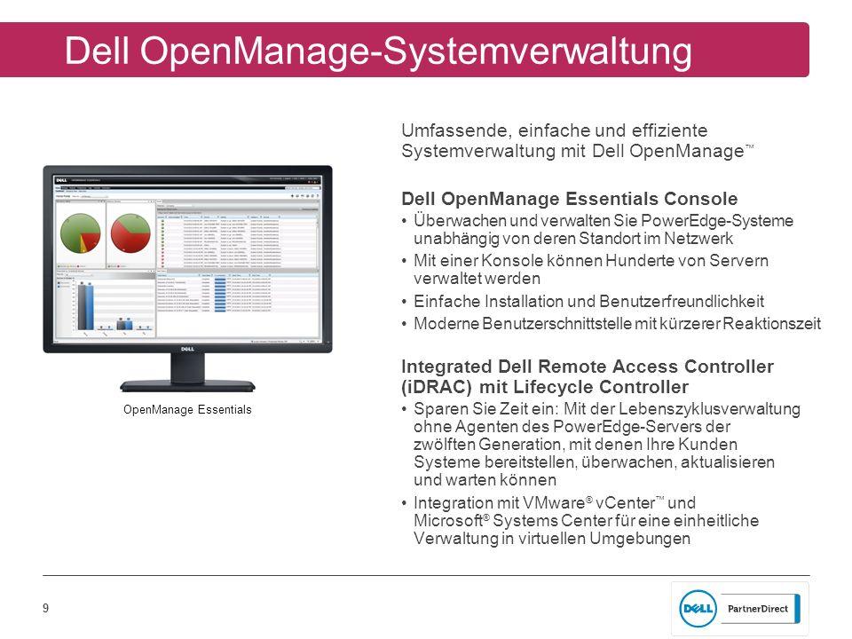 9 Dell OpenManage-Systemverwaltung Umfassende, einfache und effiziente Systemverwaltung mit Dell OpenManage Dell OpenManage Essentials Console Überwac