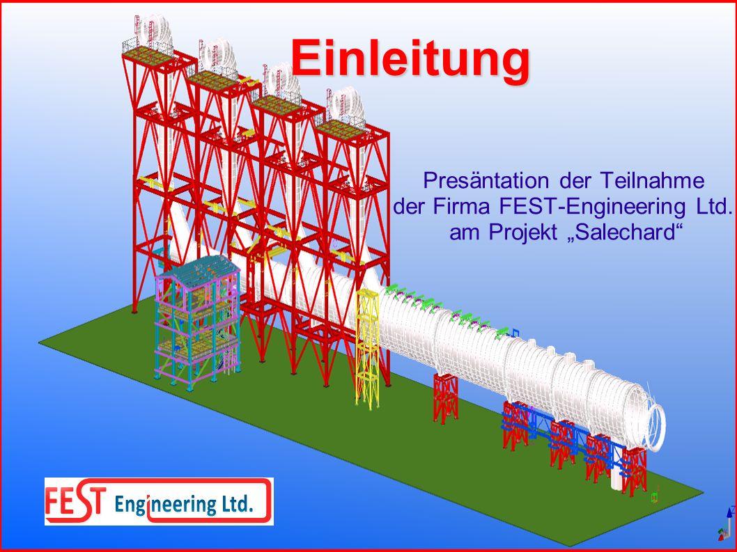 Einleitung Presäntation der Teilnahme der Firma FEST-Engineering Ltd. am Projekt Salechard