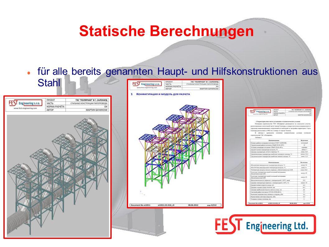 Statische Berechnungen für alle bereits genannten Haupt- und Hilfskonstruktionen aus Stahl