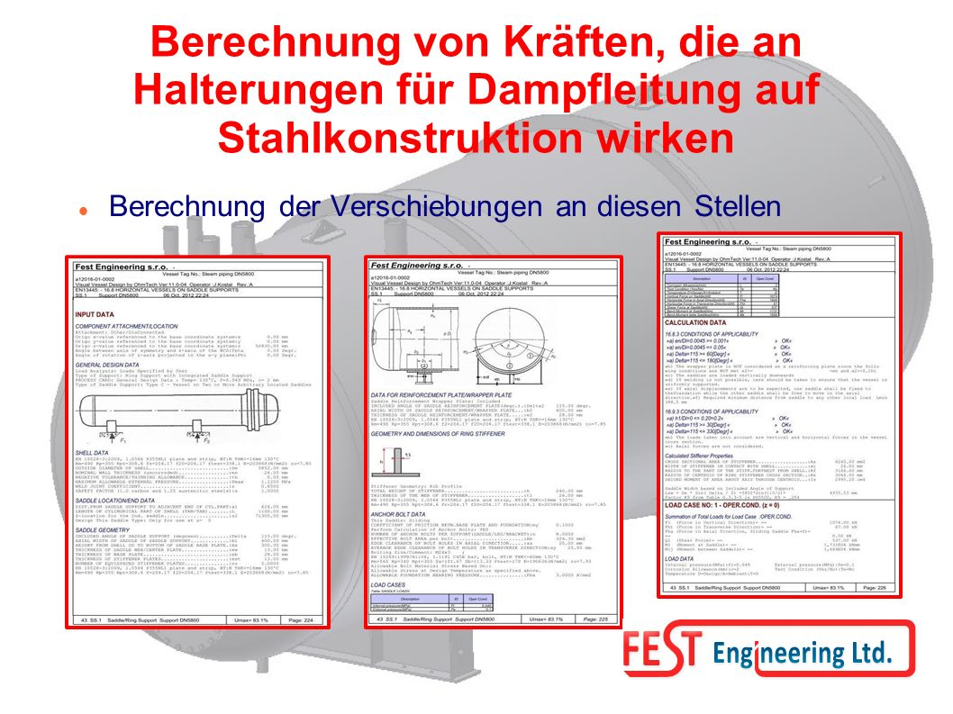 Berechnung von Kräften, die an Halterungen für Dampfleitung auf Stahlkonstruktion wirken Berechnung der Verschiebungen an diesen Stellen