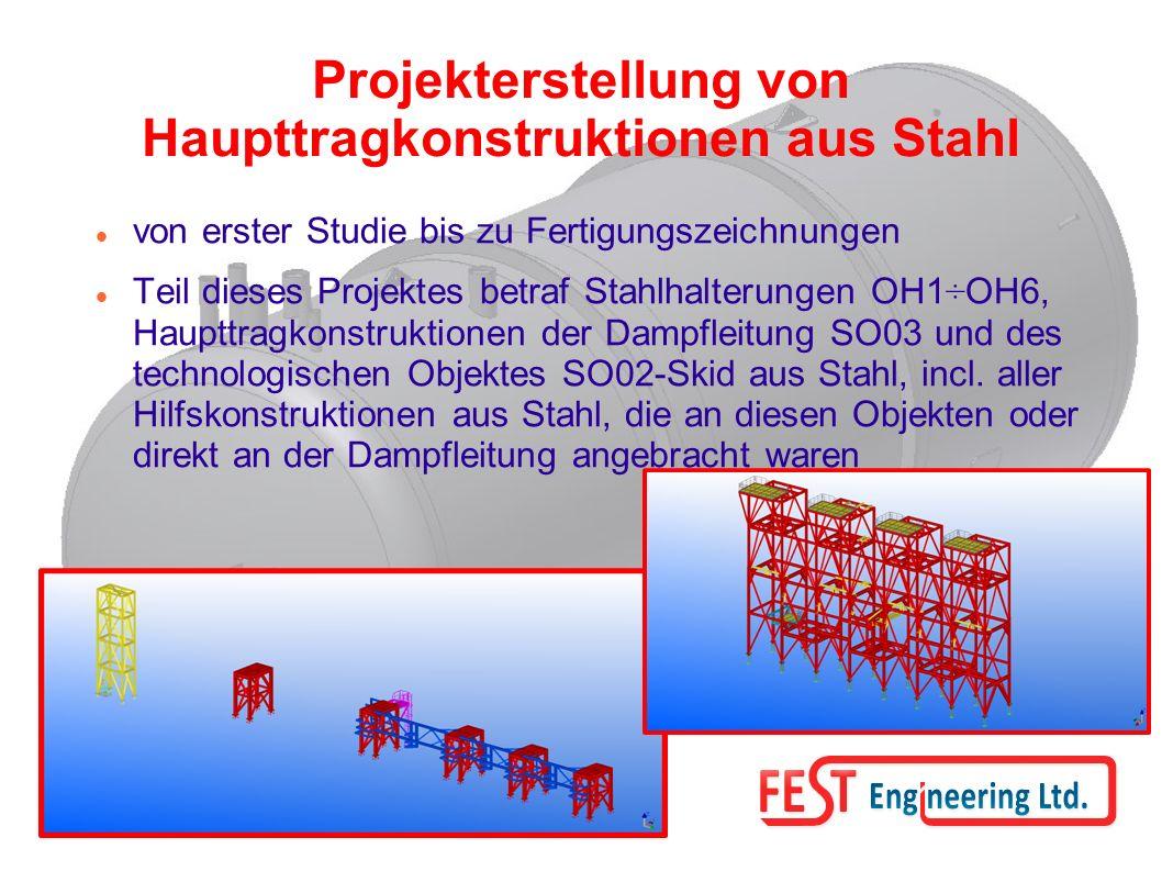 Projekterstellung von Haupttragkonstruktionen aus Stahl von erster Studie bis zu Fertigungszeichnungen Teil dieses Projektes betraf Stahlhalterungen OH1÷OH6, Haupttragkonstruktionen der Dampfleitung SO03 und des technologischen Objektes SO02-Skid aus Stahl, incl.