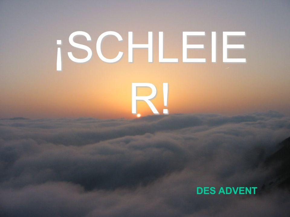 ¡SCHLEIE R! DES ADVENT