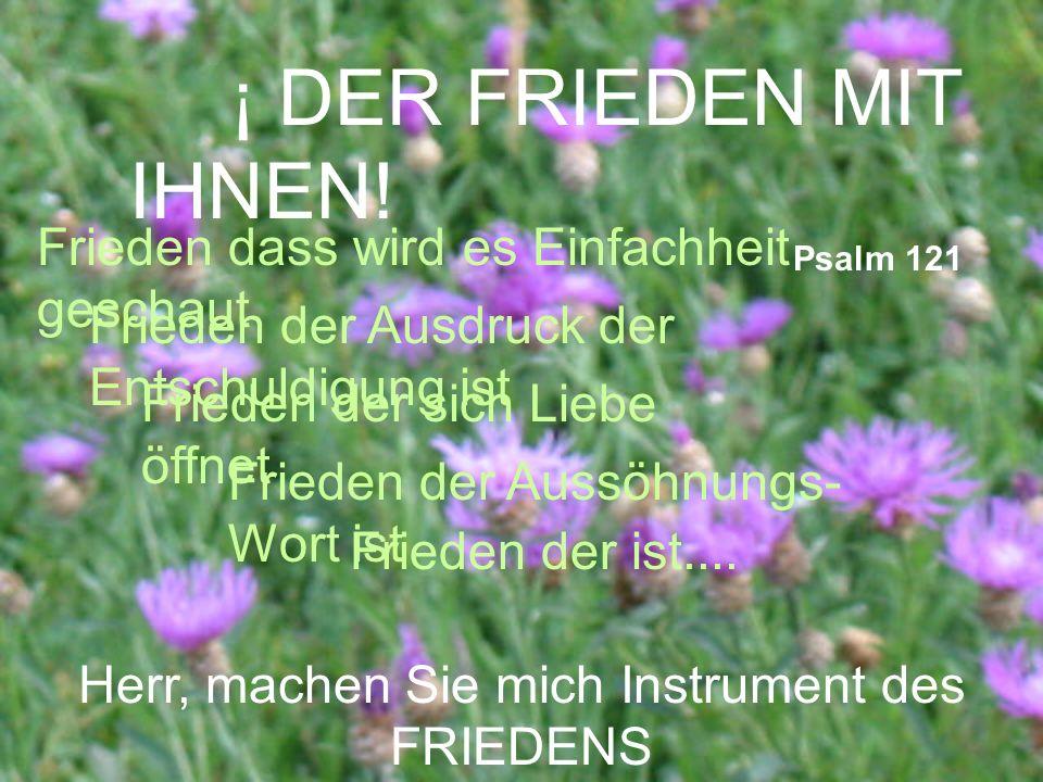 ¡ DER FRIEDEN MIT IHNEN! Psalm 121 Frieden dass wird es Einfachheit geschaut Frieden der Ausdruck der Entschuldigung ist Frieden der sich Liebe öffnet