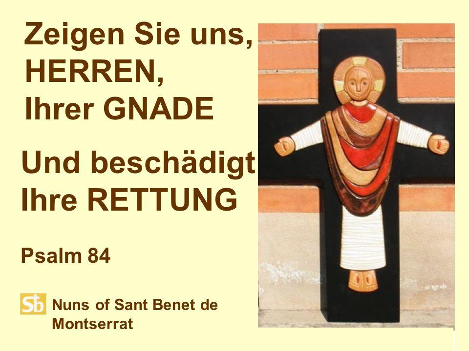Nuns of Sant Benet de Montserrat Zeigen Sie uns, HERREN, Ihrer GNADE Und beschädigt Ihre RETTUNG Psalm 84