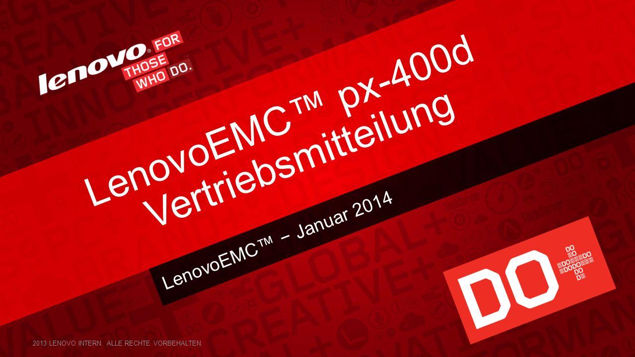 LenovoEMC Januar 2014 LenovoEMC px-400d Vertriebsmitteilung 2013 LENOVO INTERN.