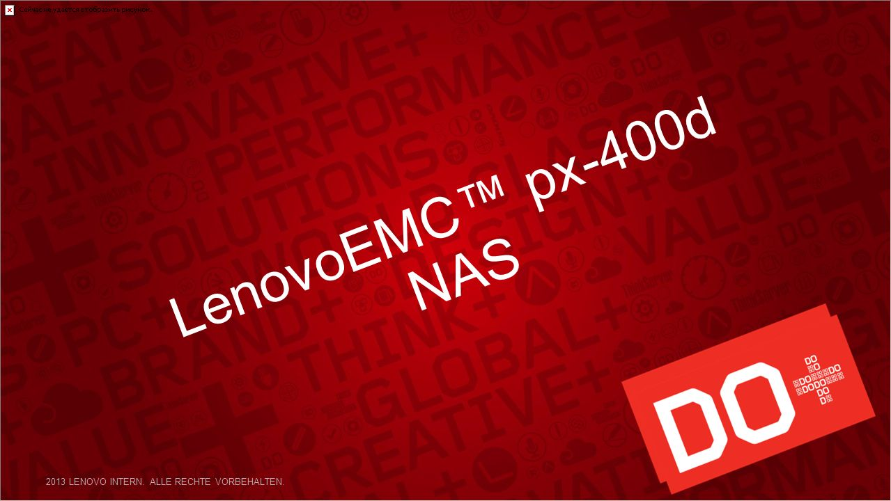 LenovoEMC px-400d NAS 2013 LENOVO INTERN. ALLE RECHTE VORBEHALTEN.