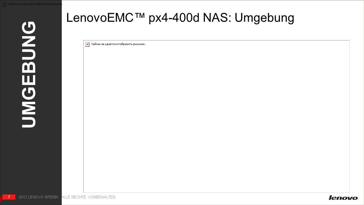 7 UMGEBUNG 7 2013 LENOVO INTERN. ALLE RECHTE VORBEHALTEN. LenovoEMC px4-400d NAS: Umgebung