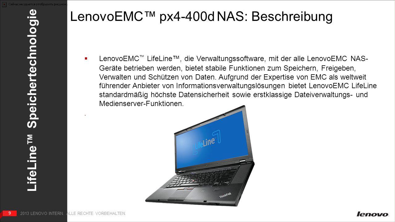 99 LenovoEMC px4-400d NAS: Beschreibung Umfassende, benutzerfreundliche Backup-Lösungen für kleine bis mittlere Unternehmen (KMU) LenovoEMC LifeLine, die Verwaltungssoftware, mit der alle LenovoEMC NAS- Geräte betrieben werden, bietet stabile Funktionen zum Speichern, Freigeben, Verwalten und Schützen von Daten.