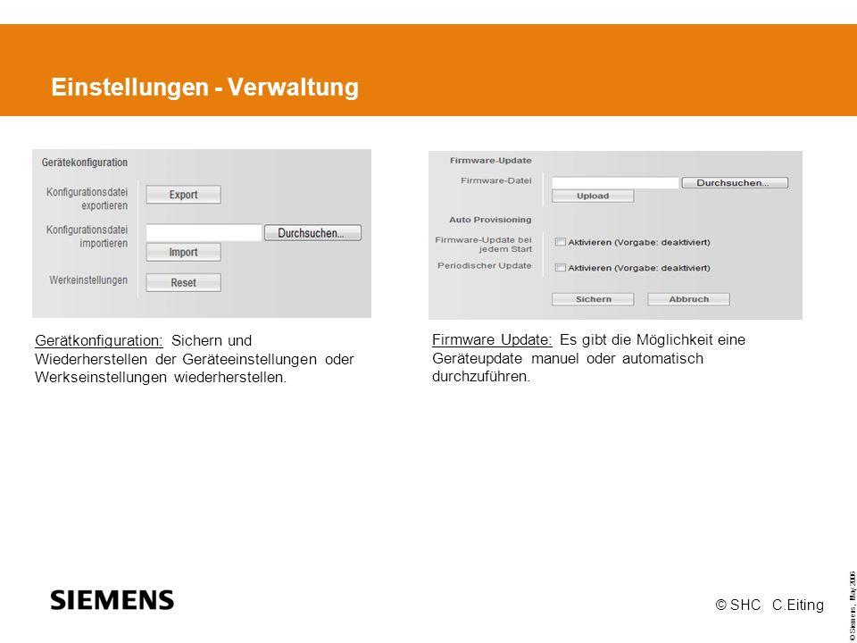 © Siemens, May 2006 © SHC C.Eiting Einstellungen - Verwaltung Firmware Update: Es gibt die Möglichkeit eine Geräteupdate manuel oder automatisch durchzuführen.