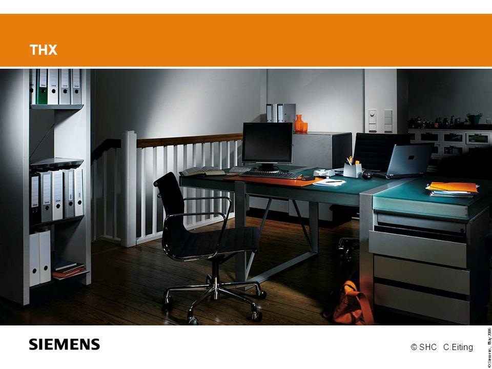 © Siemens, May 2006 © SHC C.Eiting THX
