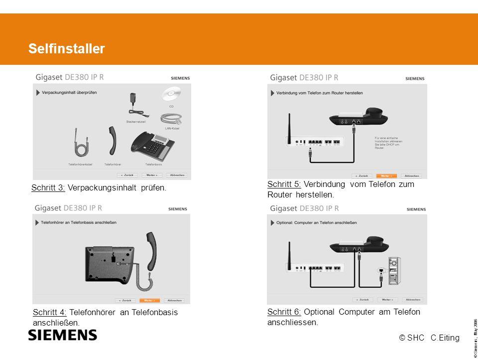 © Siemens, May 2006 © SHC C.Eiting Selfinstaller Schritt 3: Verpackungsinhalt prüfen.
