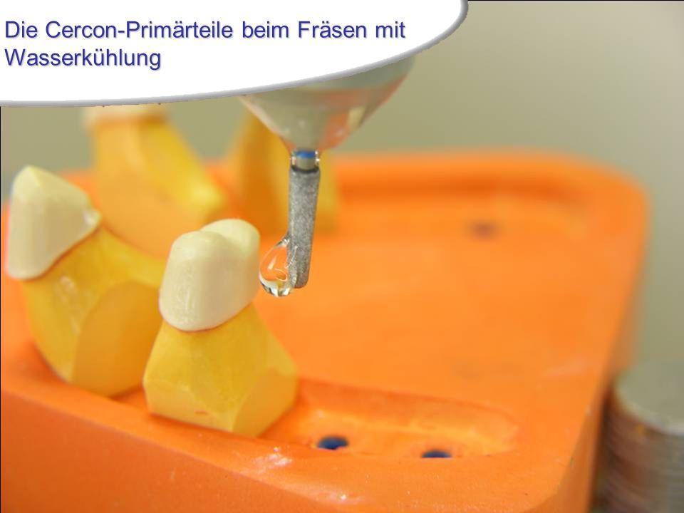 Die Cercon-Primärteile beim Fräsen mit Wasserkühlung