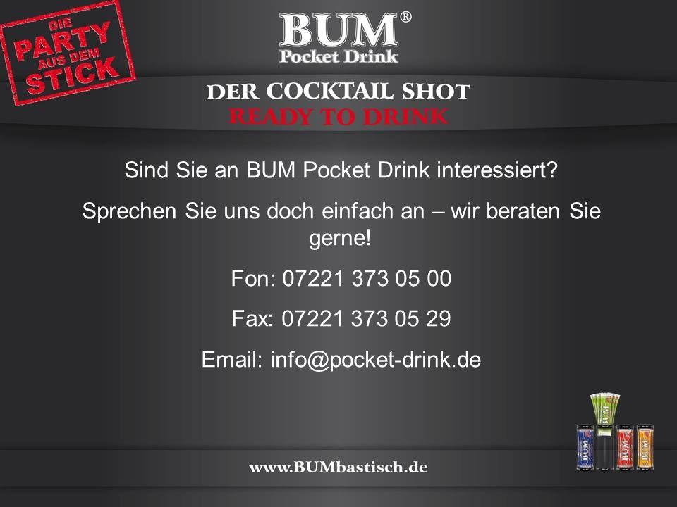 Sind Sie an BUM Pocket Drink interessiert? Sprechen Sie uns doch einfach an – wir beraten Sie gerne! Fon: 07221 373 05 00 Fax: 07221 373 05 29 Email: