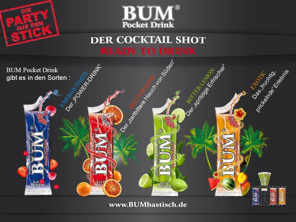 BUM Pocket Drink gibt es in den Sorten : EXOTIC Das fruchtig, prickelnde Erlebnis BITTER LEMON Der spritzige Erfrischer BLUTORANGE Der zartbittere Hau