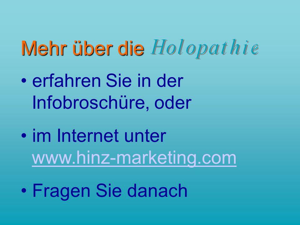 Mehr über die erfahren Sie in der Infobroschüre, oder im Internet unter www.hinz-marketing.comwww.hinz-marketing.com Fragen Sie danach