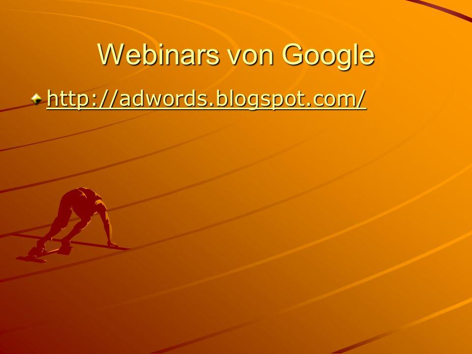 Webinars von Google http://adwords.blogspot.com/